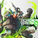 BORDER BREAK -ボーダーブレイク-